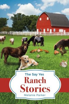 The Say Yes Ranch Stories, Melanie Parker