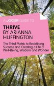 A Joosr Guide to Thrive by Arianna Huffington, Joosr