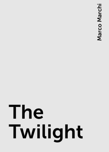 The Twilight, Marco Marchi
