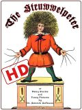 The Struwwelpeter or Merry Stories and Funny Pictures (HD), Heinrich Hoffmann