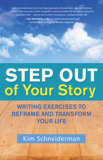 Step Out of Your Story, Kim Schneiderman