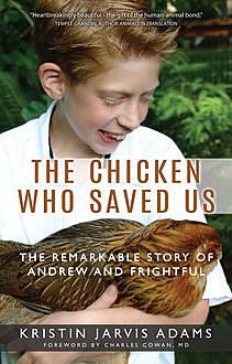 The Chicken Who Saved Us, Kristin Jarvis Adams