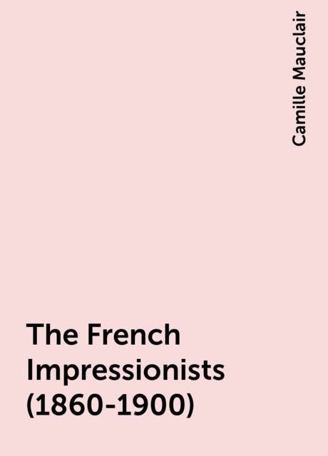 The French Impressionists (1860-1900), Camille Mauclair