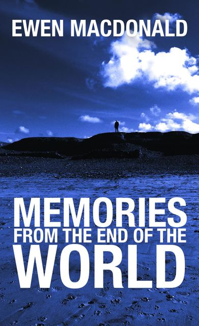 Memories From the End of the World, Ewen MacDonald