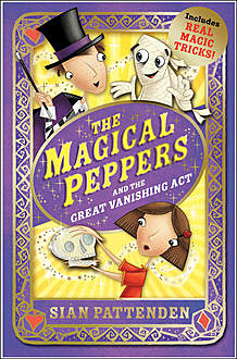 The Magical Peppers and the Great Vanishing Act, Sian Pattenden