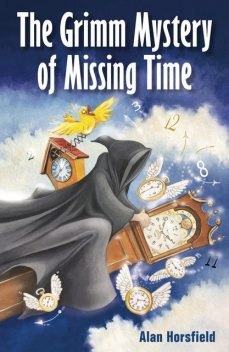 The Grimm Mystery of Missing Time, Alan Horsfield
