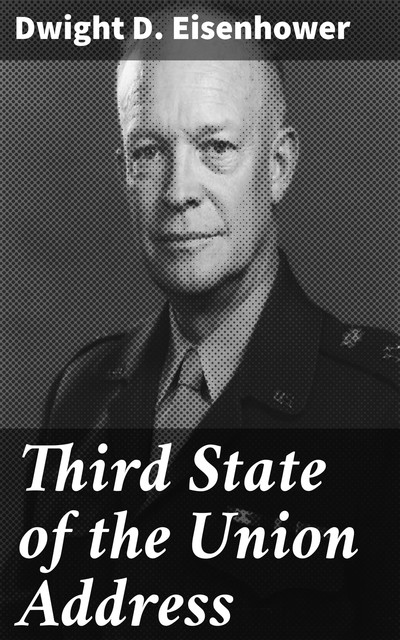 Third State of the Union Address, Dwight D.Eisenhower