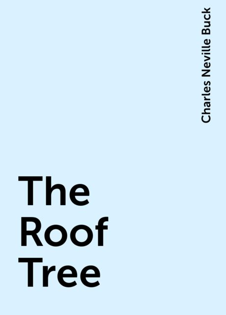 The Roof Tree, Charles Neville Buck
