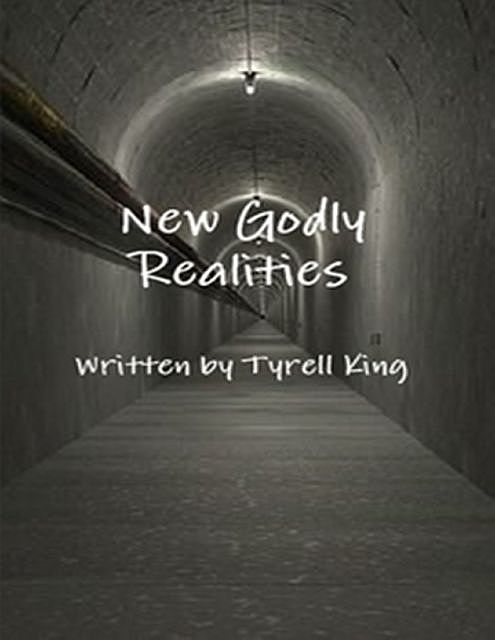 New Godly Realities, Tyrell King