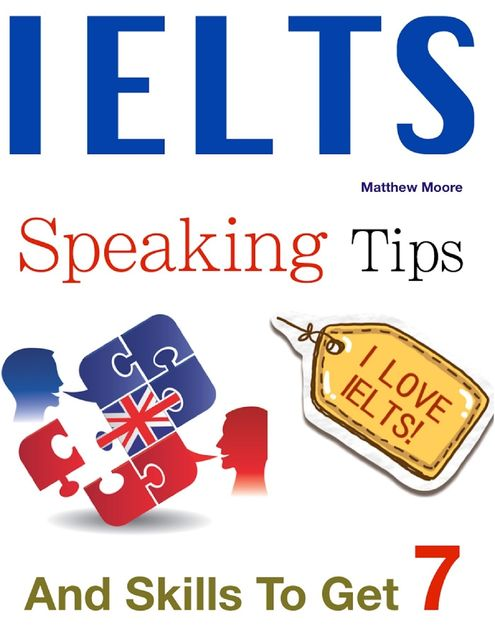 Ielts Speaking Tips and Skills to Get 7, Matthew Moore