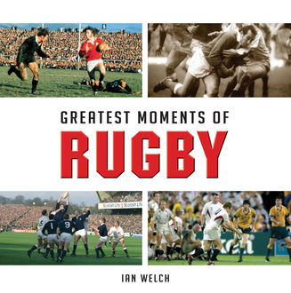 Greatest Moments of Rugby, Ian Welch