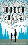 Border Songs, Jim Lynch