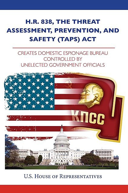 H.R. 838, the Threat Assessment, Prevention, and Safety (TAPS) Act, House Representatives
