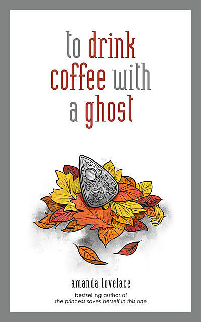 to drink coffee with a ghost, Amanda Lovelace, ladybookmad