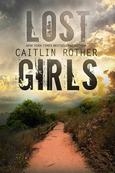Lost Girls, Caitlin Rother