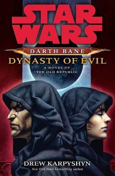 Star Wars: Darth Bane: Dynasty of Evil, Drew Karpyshyn