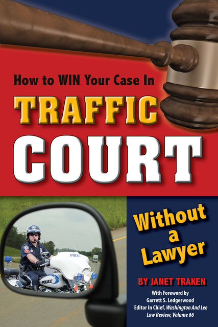 How to Win Your Case In Traffic Court Without a Lawyer, Janet Trakin