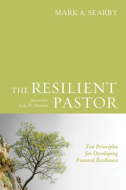 The Resilient Pastor, Mark A. Searby