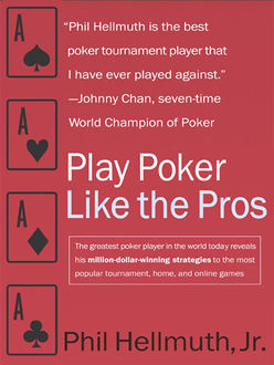 Play Poker Like the Pros, J.R., Phil Hellmuth