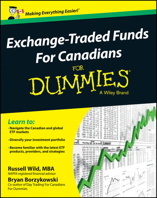 Exchange-Traded Funds For Canadians For Dummies, Russell Wild, Bryan Borzykowski