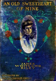 An Old Sweetheart of Mine, James Whitcomb Riley