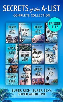 Secrets Of The A-List Complete Collection, Episodes 1–12, Dani Collins, Maya Blake, Cat Schield, Joss Wood, Michelle Major, Reese Ryan, Clare Connelly, Donna Hill, Helen Lacey, Yahrah St. John, Karen Booth