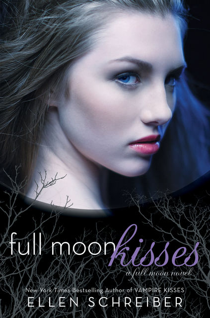 Full Moon Kisses: A Full Moon Novel, Ellen Schreiber