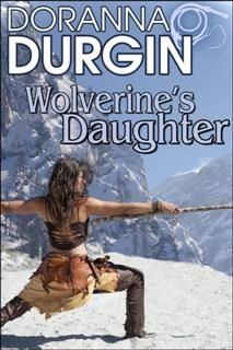 Wolverine's Daughter, Doranna Durgin