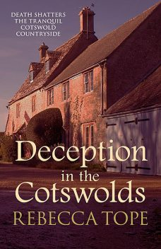 Deception in the Cotswolds, Rebecca Tope