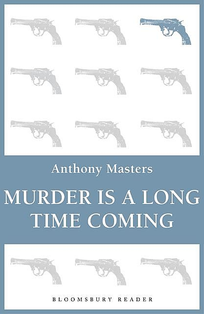 Murder is a Long Time Coming, Anthony Masters