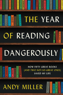 The Year of Reading Dangerously, Andy Miller