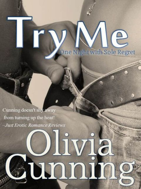 Try Me, Olivia Cunning