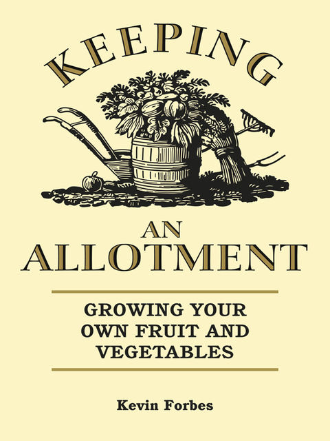 Keeping an Allotment, Kevin Forbes