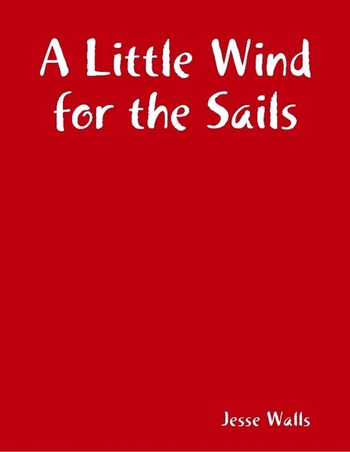 A Little Wind for the Sails, Jesse Walls
