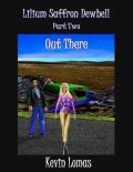 Lilium Saffron Dewbell: Part Two: Out There, Kevin Lomas