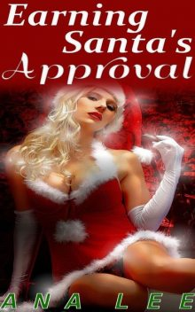 Earning Santa's Approval, Ana Lee