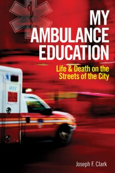 My Ambulance Education, Joseph F.Clark