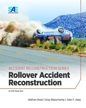 Rollover Accident Reconstruction, Nathan Rose, Alan F. Asay, Gray Beauchamp