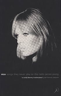 Nico, Songs They Never Play on the Radio, James Young