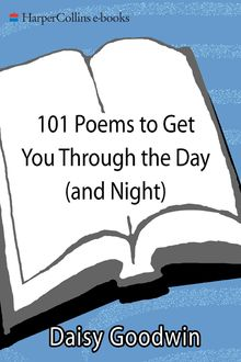 101 Poems to Get You Through the Day (and Night), Daisy Goodwin
