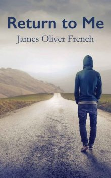 Return to Me, James Oliver French