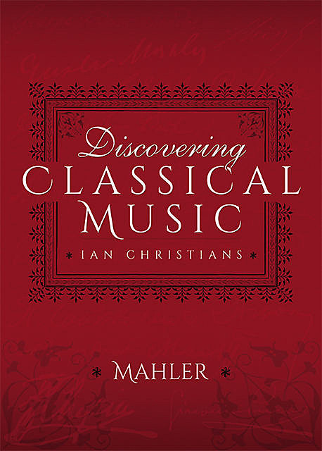 Discovering Classical Music: Mahler, Ian Christians, Sir Charles Groves CBE
