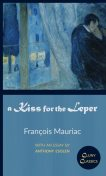 A Kiss for the Leper, Francois Mauriac