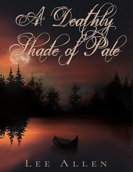 A Deathly Shade of Pale, Lee Allen