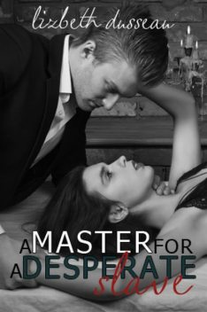 A Master for a Desperate Slave, Lizbeth Dusseau