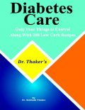 Dr. Thaker's Diabetes Care Only Four Things to Control, Along With 200 Low Carb Recipes, Subhash Thaker