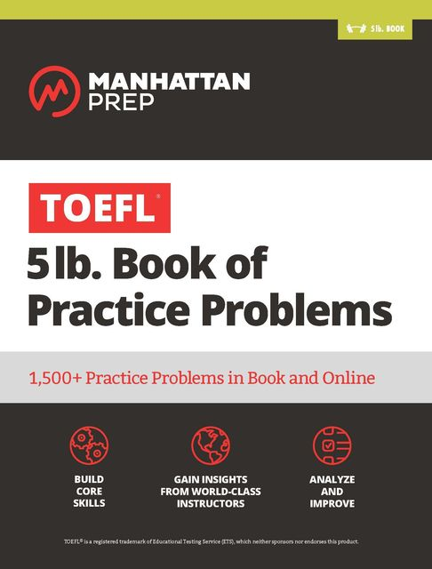 TOEFL 5lb Book of Practice Problems, Manhattan Prep