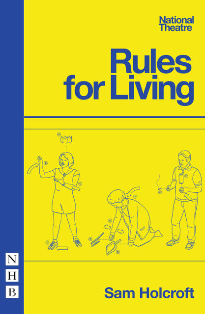 Rules for Living (NHB Modern Plays), Sam Holcroft