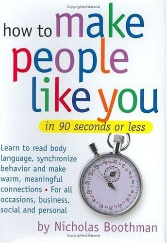 How to Make People Like You In 90 Seconds Or Less, Nicholas Boothman