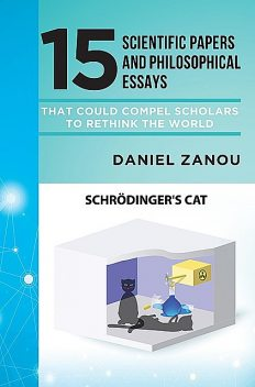 15 Scientific Papers and Philosophical Essays That Could Compel Scholars to Rethink the World, Daniel Zanou